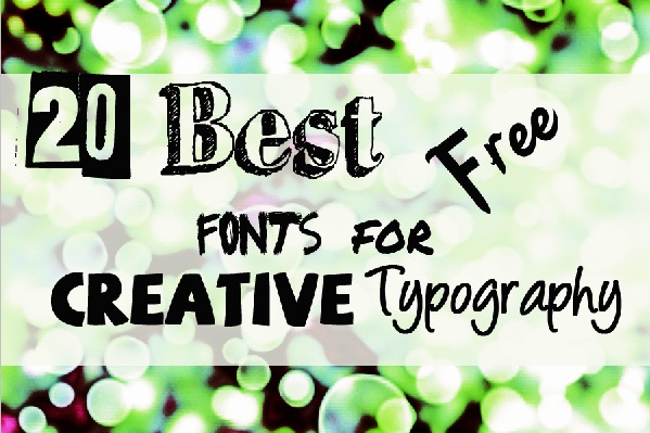 collection of 20 best free fonts for creative typography