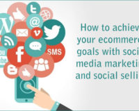 How to achieve your ecommerce goals with social media marketing and social selling