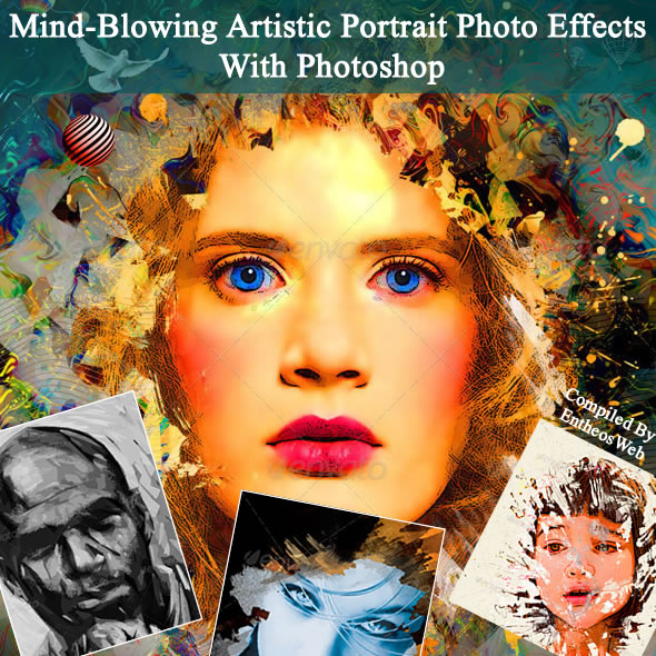 Mind-Blowing Artistic Portrait Photo Effects With Photoshop
