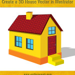 Learn How to Create a 3D House Vector in Illustrator